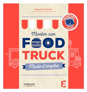Monter son Food truck: mode d'emploi, Alexandre Grevet