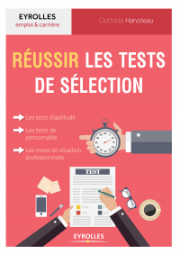 Vignette du livre Réussir les tests de sélection : tests d'intelligence, d'aptitude - Clothilde Hanoteau, Edith Foissy