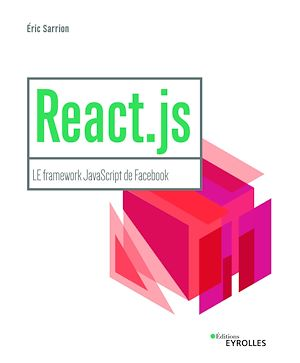Vignette du livre React.js : le framework JavaScript de Facebook - Éric Sarrion