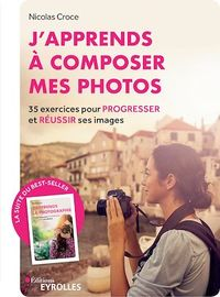 Vignette du livre J'apprends à composer mes photos: 35 exercices pour progresser... - Nicolas Croce