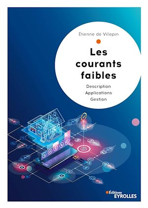 Vignette du livre Les courants faibles : description, applications, gestion