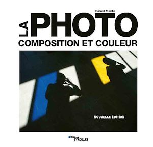Vignette du livre La photo : composition & couleur - Harald Mante