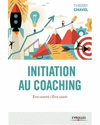 Initiation au coaching : être coach, être coaché, Alain Gauthier