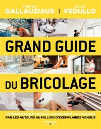 Vignette du livre Grand guide du bricolage - Thierry Gallauziaux, David Fedullo