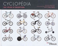 Vignette du livre Cyclopédia : 105 vélos d'exception - MIchael Embacher, Bernhard Angerer
