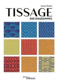 Tissage : 600 diagrammes - Anne Dixon