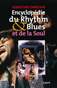 Vignette du livre Encyclopédie du Rhythm And Blues