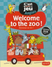 Vignette du livre Welcome to the zoo !