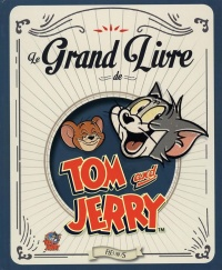 Vignette du livre Le grand livre de Tom and Jerry
