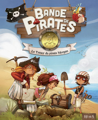 Vignette du livre Bande de pirates. Le trésor du pirate Morgan