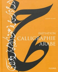 Calligraphie arabe: initiation, Pierre Seghers