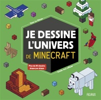 Vignette du livre Je dessine l'univers de Minecraft : guide non officiel