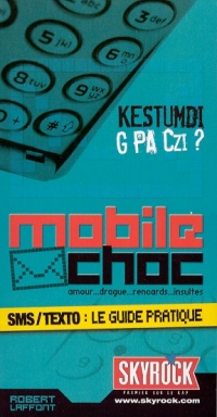 Mobile Choc : SMS-texto, le Guide Pratique -  Skyrock