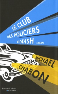 Club des policiers yiddish (Le) - Michael Chabon