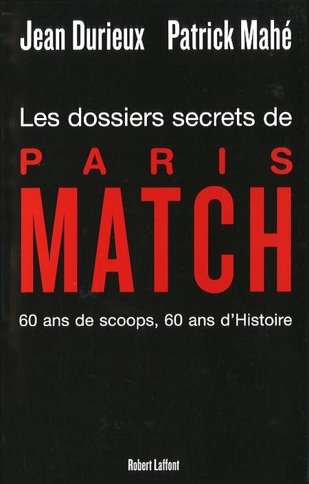 Dossiers secrets de paris match les par jean durieux for Les secrets de paris