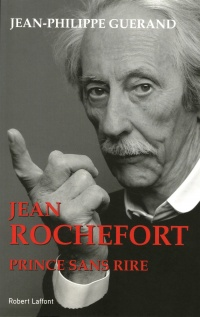 Jean Rochefort : prince sans rire - Jean-Philippe Guerand