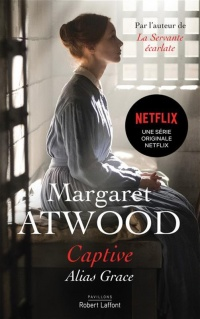 Captive : alias Grace - Margaret Atwood