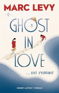 Vignette du livre Ghost in Love - Marc Levy