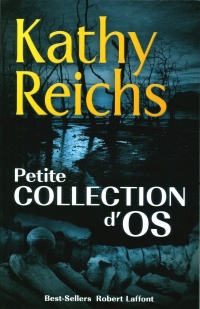 Petite collection d'os - Kathy Reichs