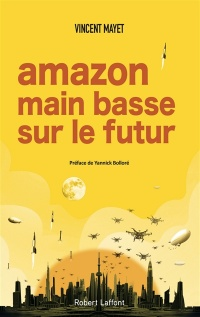 Amazon, main basse sur le futur - Vincent Mayet