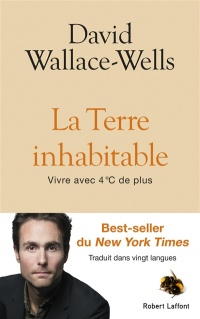 La Terre inhabitable : vivre avec 4°C de plus - David Wallace-Wells