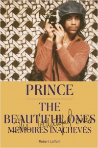 The Beautiful Ones : mémoires inachevés -  Prince