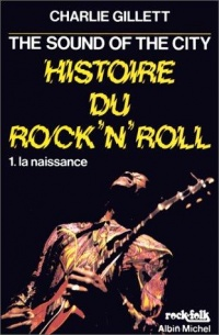 Vignette du livre Histoire du rock'n'roll:The Sound of the City T.1 : La naissance
