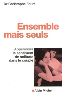Ensemble mais Seuls - Christophe Fauré