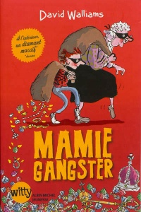 Mamie gangster - David Walliams, Tony Ross