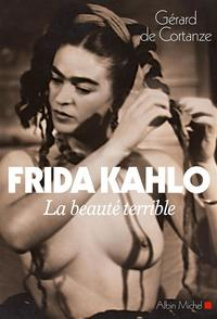 Frida Kahlo: la beauté terrible - Gérard De Cortanze revers