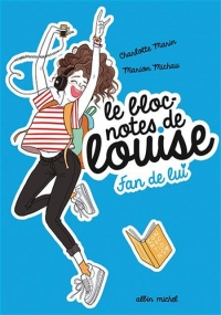 Vignette du livre Le bloc-notes de Louise T.1 : Fan de lui