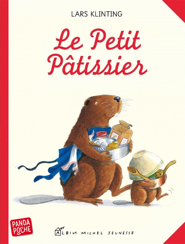 Le petit pâtissier par Lars Klinting   Jeunesse   3-6 ans   Leslibraires.ca