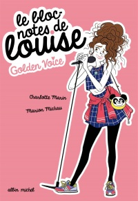 Vignette du livre Le bloc-notes de Louise T.2 : Golden Voice