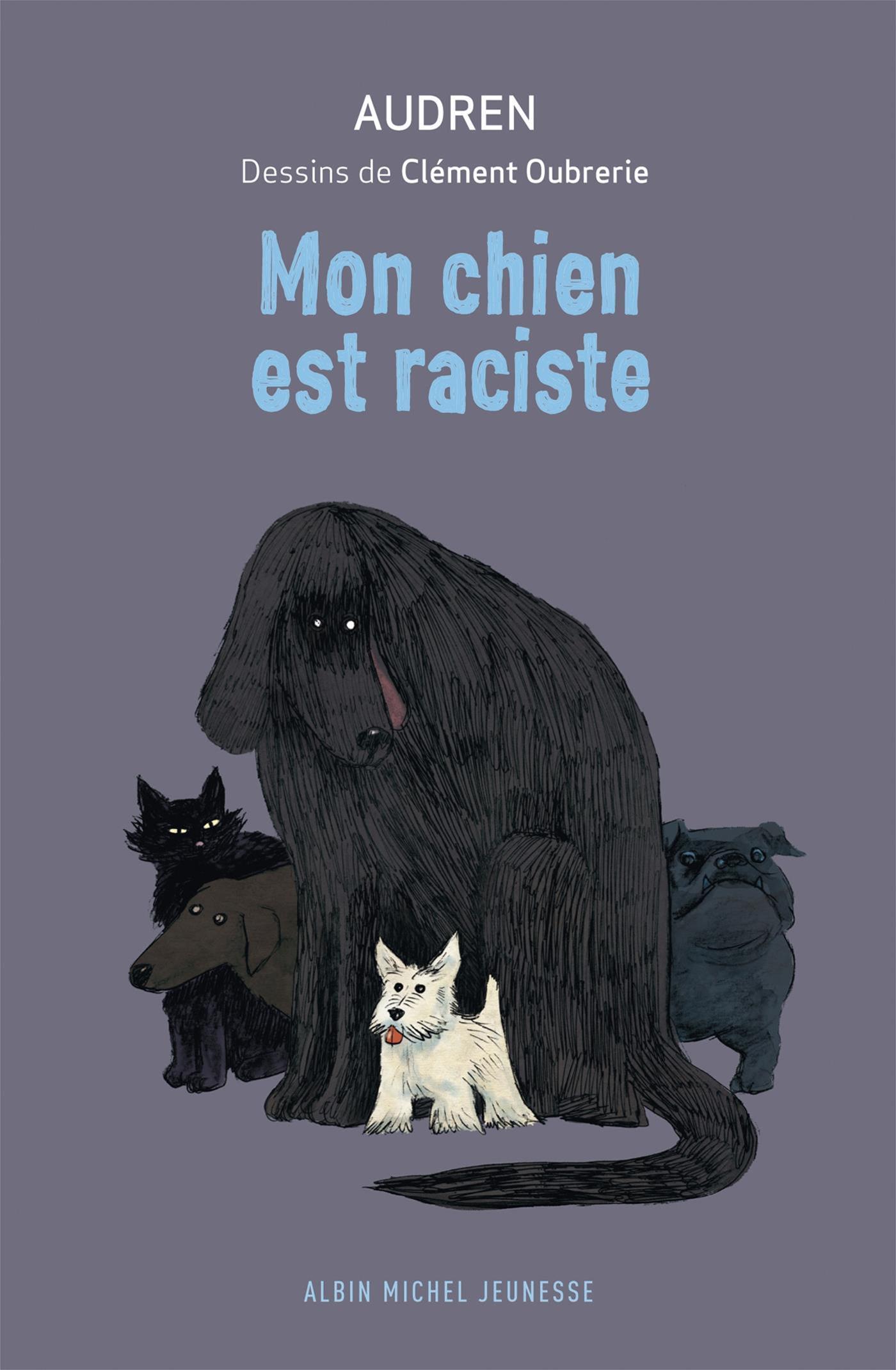 Mon chien est raciste, Clément Oubrerie