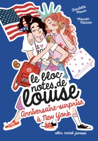 Vignette du livre Le bloc-notes de Louise T.6 : Anniversaire-surprise à New York