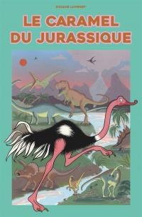 Le caramel du Jurassique - Roxane Lumeret