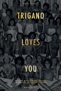 Vignette du livre Trigano Loves You : du Club Med au Mama Shelter