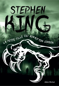 La petite fille qui aimait Tom Gordon - Stephen King