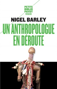 Un anthropologue en déroute - Nigel Barley