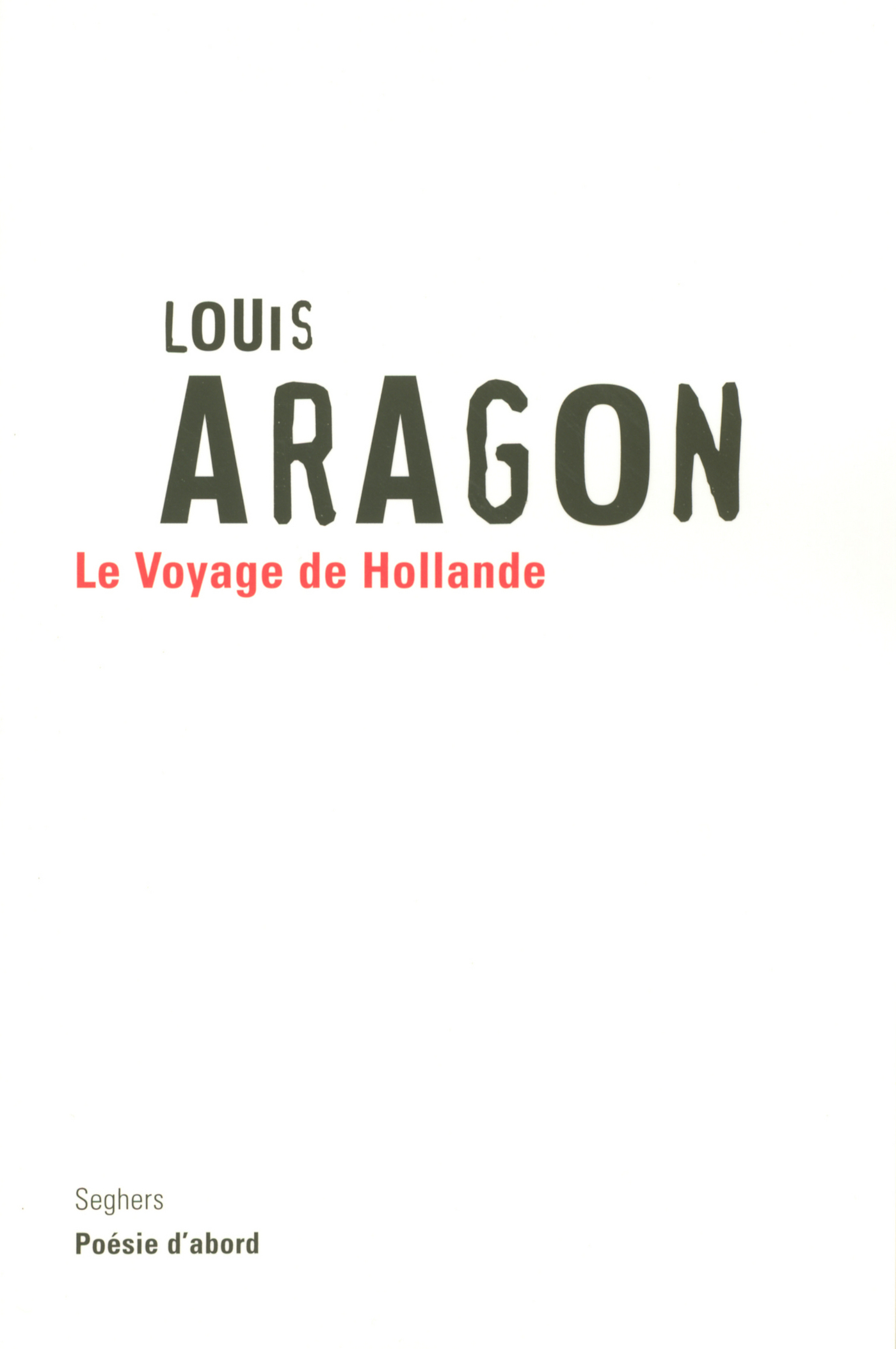 Voyage En Hollande -Le - Louis Aragon