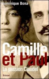 Vignette du livre Camille et Paul : La passion Claudel - Dominique Bona