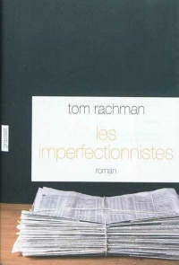 Imperfectionnistes (Les) - Tom Rachman