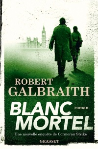 Blanc mortel - Robert Galbraith