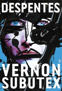 Vernon Subutex T.3 - Virginie Despentes