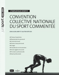 Vignette du livre L'employeur sportif: convention collective nationale du sport...