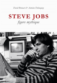 Vignette du livre Steve Jobs: figure mythique - David Brunat, Antoine Dubuquoy