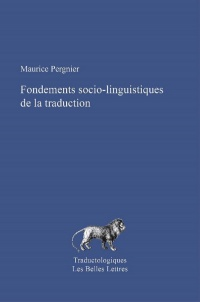 Les fondements socio-linguistiques de la traduction - Maurice Pergnier