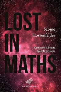 Lost in Maths : comment la beauté égare la physique - Sabine Hossenfelder