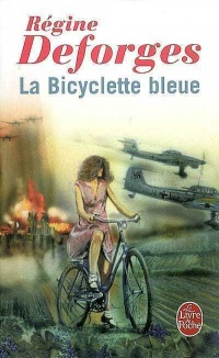Bicyclette Bleue (La) T.1 - Régine Deforges