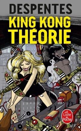 King Kong Théorie Par Virginie Despentes Essais Sciences Sociales Leslibraires Ca